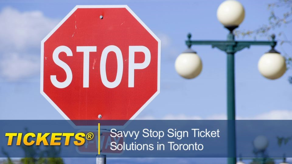 Savvy Stop Sign Ticket Solutions in Toronto stopsigntickettoronto