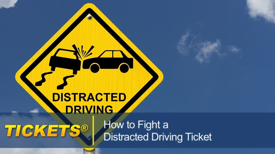 How to Fight a Distracted Driving Ticket distracteddrivingticket